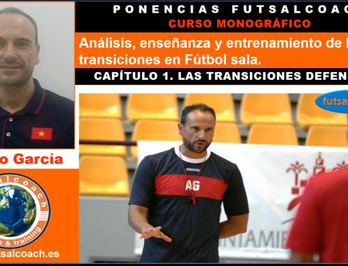 CURSO MONOGRÁFICO. Análisis, enseñanza y entrenamiento de las transiciones en fútbol sala. Capítulo 1 (transiciones defensivas)