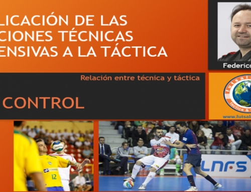 Aplicación de las acciones técnicas ofensivas a la táctica. El control