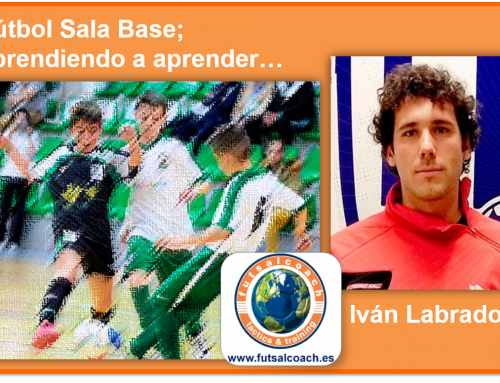 Fútbol Sala Base; aprendiendo a aprender…
