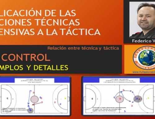 Aplicación de las acciones técnicas ofensivas a la táctica. El control. Ejemplos y detalles – Contenido