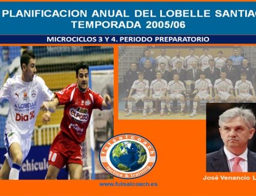 Planificación Lobelle Santiago Futsal. Temporada 2005/06. Microciclos 3 y 4