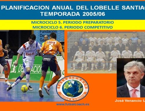 Planificación Lobelle Santiago Futsal. Temporada 2005/06. Microciclos 5 y 6