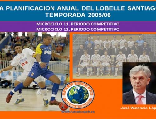 Planificación Lobelle Santiago Futsal. Temporada 2005/06. Microciclos 11 y 12
