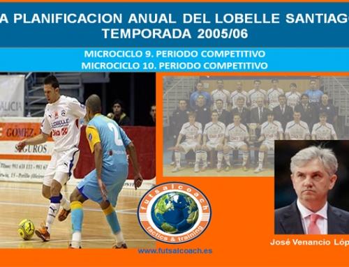 Planificación Lobelle Santiago Futsal. Temporada 2005/06. Microciclos 9 y 10