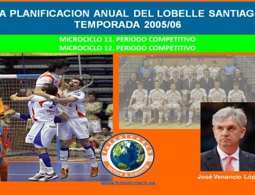 Planificación Lobelle Santiago Futsal. Temporada 2005/06. Microciclos 13 y 14