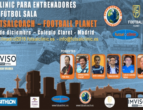 Presentamos la 1ª edición del clinic FUTSALCOACH – FOOTBALL PLANET Madrid 2019