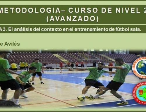 METODOLOGÍA – CURSO DE NIVEL 2 (AVANZADO). TEMA 3. El análisis del contexto en el entrenamiento de fútbol sala