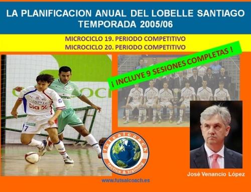 Planificación Lobelle Santiago Futsal. Temporada 2005/06. Microciclos 19 y 20