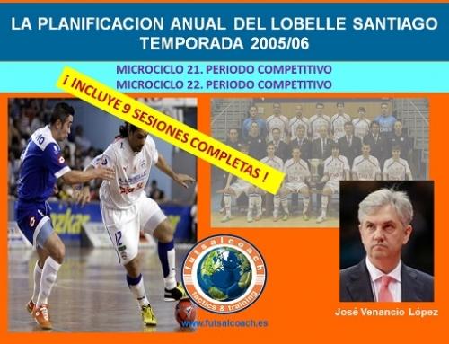 Planificación Lobelle Santiago Futsal. Temporada 2005/06. Microciclos 21 y 22