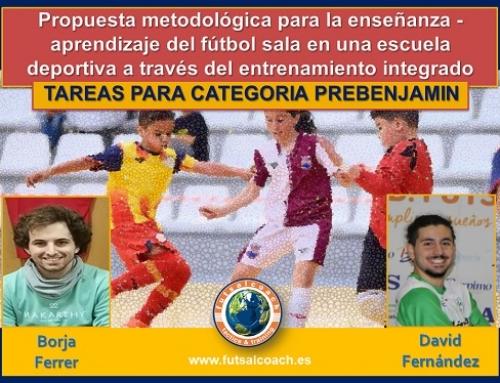 Propuesta metodológica para la enseñanza – aprendizaje del fútbol sala en una escuela deportiva a través del entrenamiento integrado centrado en la técnica y la táctica. 10 TAREAS PARA CATEGORÍA PREBENJAMÍN