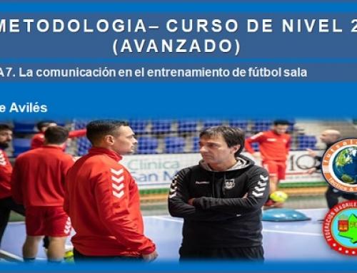 METODOLOGÍA – CURSO DE NIVEL 2 (AVANZADO). Tema 7. La comunicación en el fútbol sala.