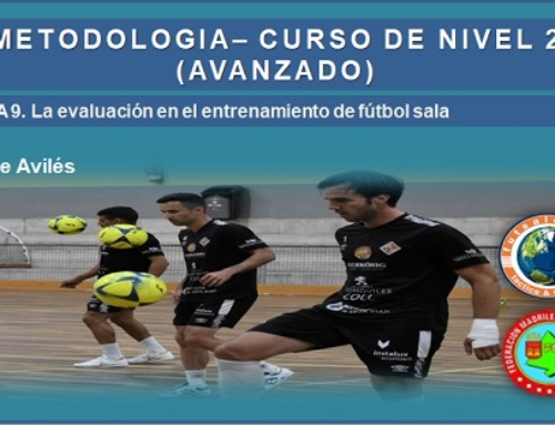 METODOLOGÍA – CURSO DE NIVEL 2 (AVANZADO). Tema 9. La evaluación en el entrenamiento de fútbol sala