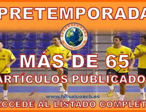 Futsalcoach. Listado de artículos relacionados con el desarrollo de la pretemporada con equipos de fútbol sala