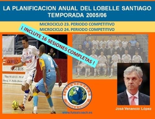 Planificación Lobelle Santiago Futsal. Temporada 2005/06. Microciclos 23 y 24