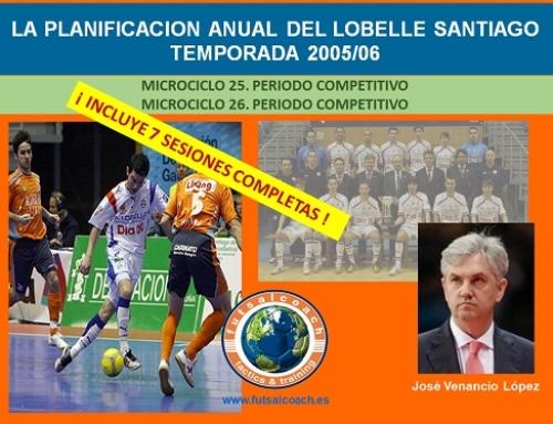 Planificación Lobelle Santiago Futsal. Temporada 2005/06. Microciclos 25 y 26