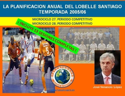 Planificación Lobelle Santiago Futsal. Temporada 2005/06. Microciclos 27 y 28