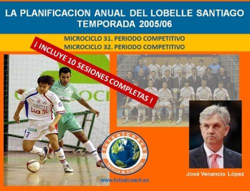 Planificación Lobelle Santiago Futsal. Temporada 2005/06. Microciclos 31 y 32