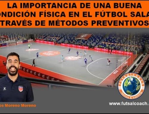 La importancia de una buena condición física en el fútbol sala a través de métodos preventivos