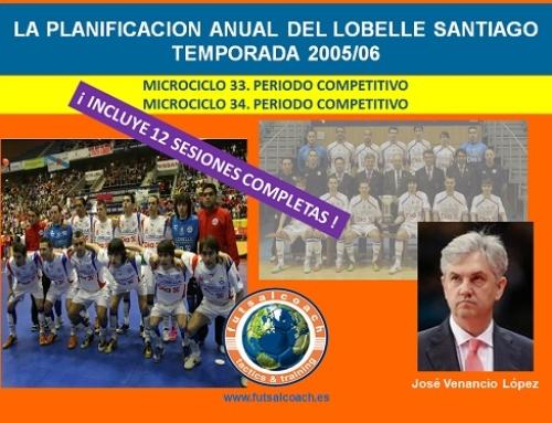 Planificación Lobelle Santiago Futsal. Temporada 2005/06. Microciclos 33 y 34