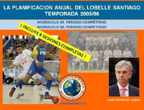 Planificación Lobelle Santiago Futsal. Temporada 2005/06. Microciclos 35 y 36