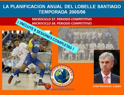 Planificación Lobelle Santiago Futsal. Temporada 2005/06. Microciclos 37 y 38