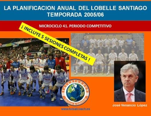 Planificación Lobelle Santiago Futsal. Temporada 2005/06. Microciclo 41(último).