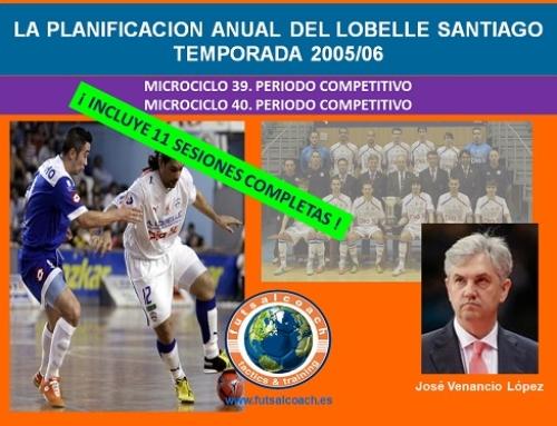Planificación Lobelle Santiago Futsal. Temporada 2005/06. Microciclos 39 y 40